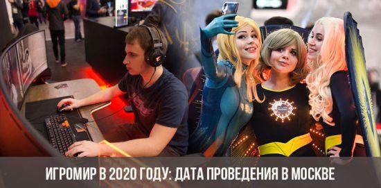 Igromir en 2020: rendez-vous à Moscou